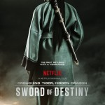 Crouching Tiger, Hidden Dragon: Sword of Destiny (Trailer and Poster)