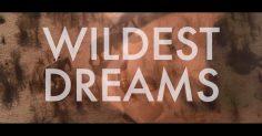 Taylor Swift – Wildest Dreams (Video Clip)